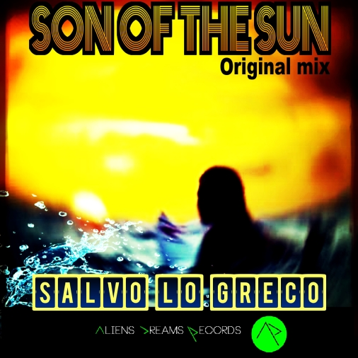 Son of the Sun original mix Salvo Lo Greco